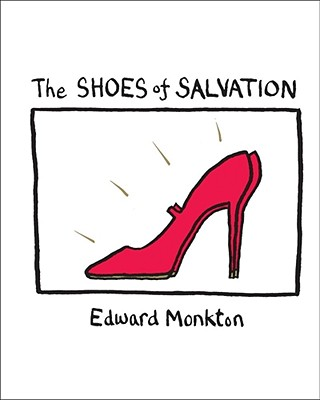 The Shoes of Salvation, Edward Monkton