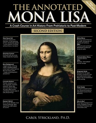 Image for The Annotated Mona Lisa: A Crash Course in Art History from Prehistoric to Post-Modern (Annotated Series)