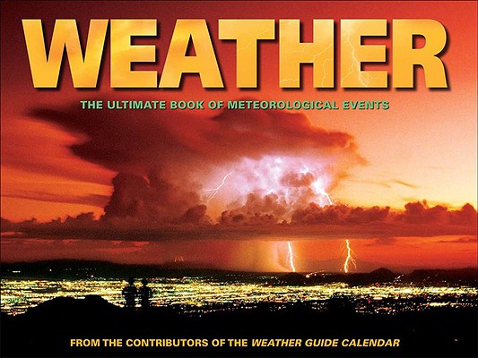 Weather: The Ultimate Book of Meteorological Events, Accord Publishing; Andrews McMeel Publishing