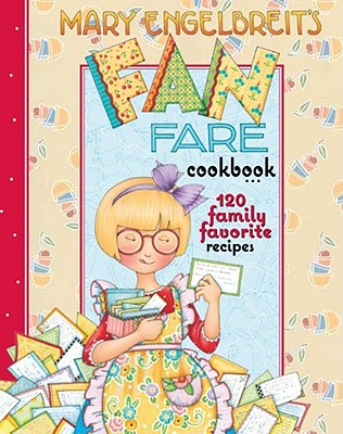 Mary Engelbreit's Fan Fare Cookbook: 120 Family Favorite Recipes, Mary Engelbreit