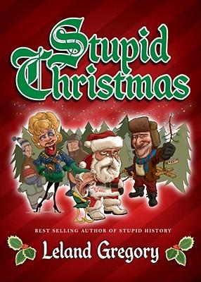 Stupid Christmas, Leland Gregory