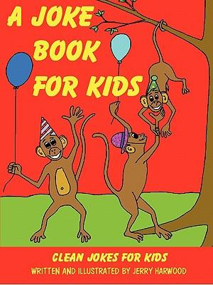 A Joke Book for Kids, Harwood, Jerry