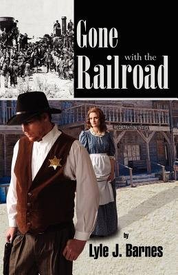 Gone with the Railroad, Lyle J. Barnes