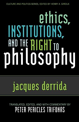 Image for Ethics, Institutions, and the Right to Philosophy (Culture and Politics Series)