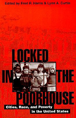 Image for Locked in the Poorhouse: Cities, Race, and Poverty in the United States