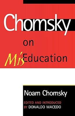 Image for Chomsky on MisEducation (Critical Perspectives) (Critical Perspectives Series: A Book Series Dedicated to Paulo Freire)