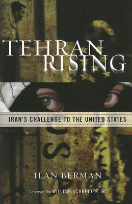 Image for Tehran Rising - Iran's Challenge To The United States