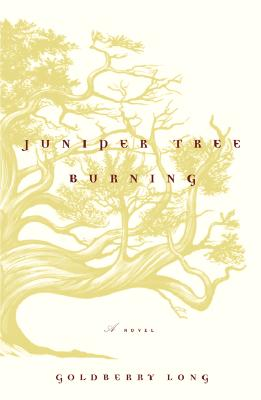 Image for Juniper Tree Burning: A Novel