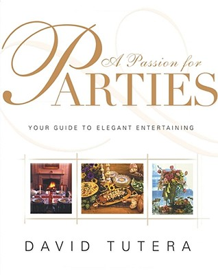 Image for A Passion for Parties: Your Guide to Elegant Entertaining