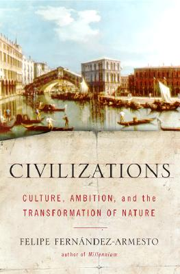 Image for Civilizations: Culture, Ambition, and the Transformation of Nature