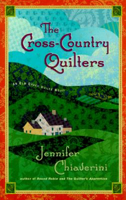 The Cross-Country Quilters (Elm Creek Quilts Series #3), Jennifer Chiaverini