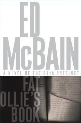 Fat Ollie's Book   A Novel of the 87th Precinct, McBain, Ed