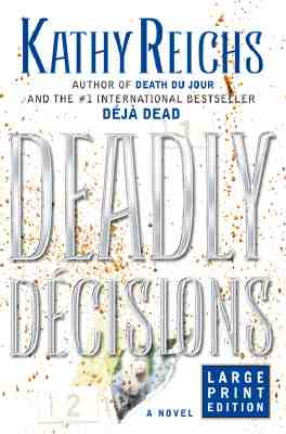 Deadly Decisions, Kathy Reichs