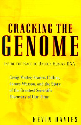 Cracking The Genome: Inside The Race To Unlock Human Dna, Davies, Kevin