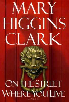 On the Street Where You Live: A Novel, Clark, Mary Higgins