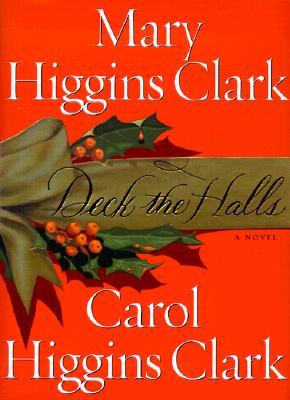 Deck the Halls, MARY HIGGINS CLARK, CAROL HIGGINS CLARK