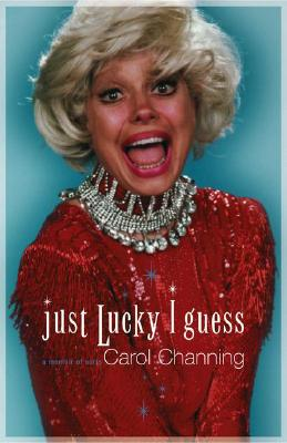 Just Lucky I Guess (Signed!), Channing, Carol