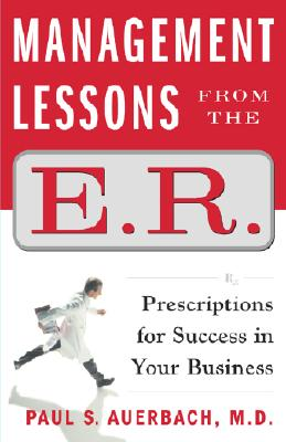 Image for Management Lessons from the E.R.: Prescriptions for Success in Your Business