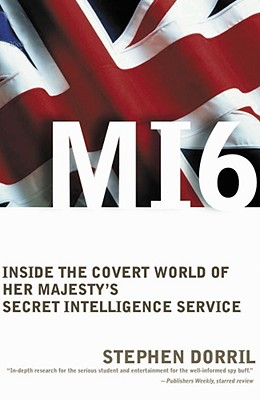 MI6: Inside the Covert World of Her Majesty's Secret Intelligence Service, DORRIL, Stephen