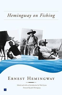 Hemingway on Fishing, Hemingway, Ernest