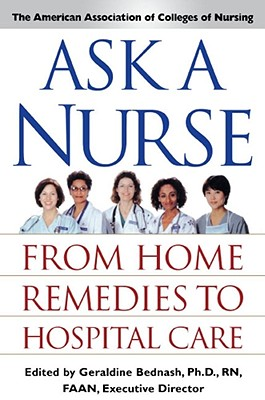 Ask a Nurse: From Home Remedies to Hospital Care, Amer Assoc of Colleges of Nurs
