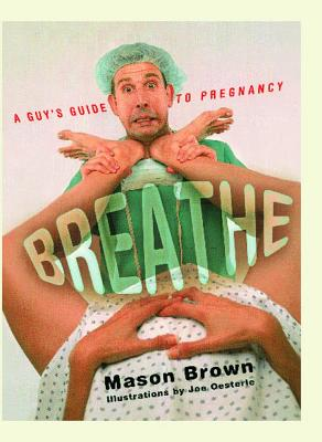 Image for Breathe: A Man's Guide To Pregnancy