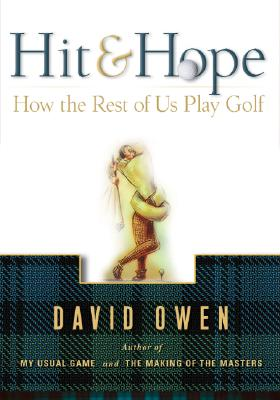 Image for Hit & Hope: How the Rest of Us Play Golf