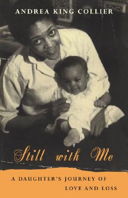 Image for Still with Me: A Daughter's Journey of Love and Loss