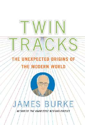 Image for TWIN TRACKS UNEXPECTED ORIGINS OF THE MODERN WORLD