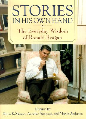 Image for Stories in His Own Hand: The Everyday Wisdom of Ronald Reagan