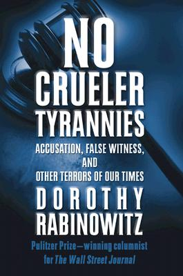 Image for No Crueler Tyrannies: Accusation, False Witness, and Other Terrors of Our Times (Wall Street Journal Book)
