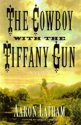 Image for The Cowboy with the Tiffany Gun: A Novel