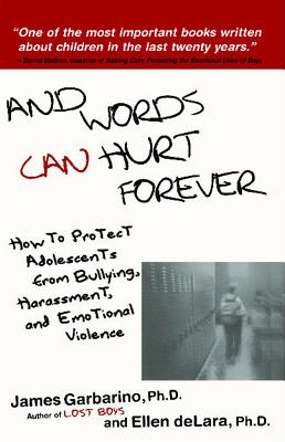 Image for And Words Can Hurt Forever: How to Protect Adolescents from Bullying, Harassment, and Emotional Violence
