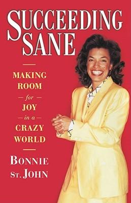Succeeding Sane: Making Room For Joy In A Crazy World, Deane, Bonnie St. john