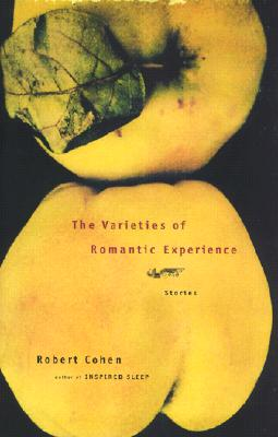 Image for The Varieties of Romantic Experience: Stories