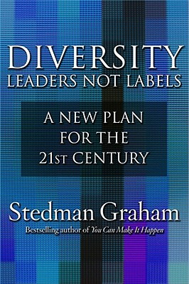 Diversity: Leaders Not Labels: A New Plan for a the 21st Century, Graham, Stedman