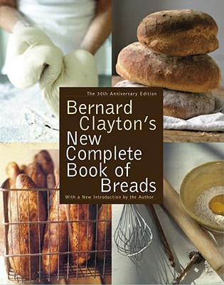 Image for Bernard Clayton's New Complete Book of Breads