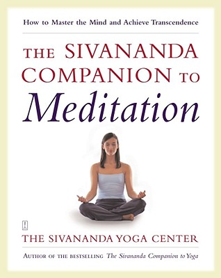 Image for The Sivananda Companion to Meditation: How to Master the Mind and Achieve Transcendence