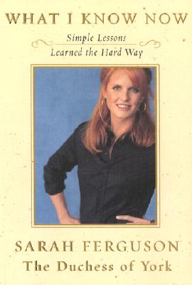 Image for What I Know Now (Sarah Ferguson)