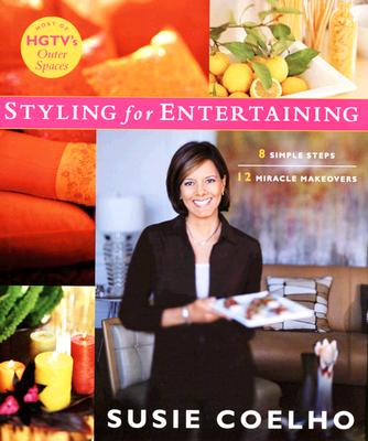 Image for Styling for Entertaining: 8 Simple Steps 12 Miracle Makeovers
