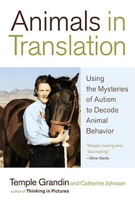 Image for Animals in Translation: Using the Mysteries of Autism to Decode Animal Behavior