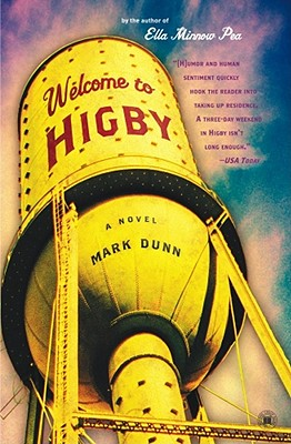 Welcome to Higby : A Novel, Mark Dunn