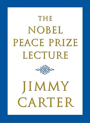 The Nobel Peace Prize Lecture, Carter, Jimmy