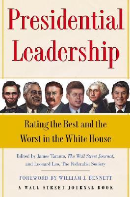Image for Presidential Leadership: Rating the Best and the Worst in the White House (Wall Street Journal Book)