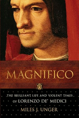 Image for Magnifico: The Brilliant Life and Violent Times of Lorenzo de' Medici