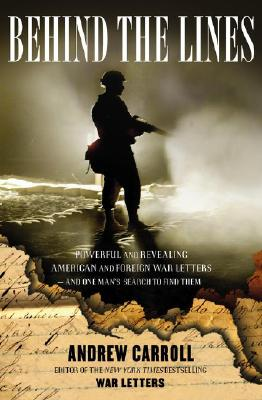 Image for Behind the Lines: Powerful and Revealing American and Foreign War Letters---and One Man's Search to Find Them