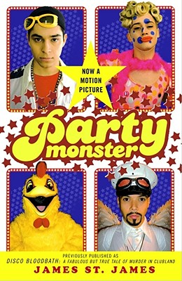 Party Monster: A Fabulous But True Tale of Murder in Clubland, St. James, James