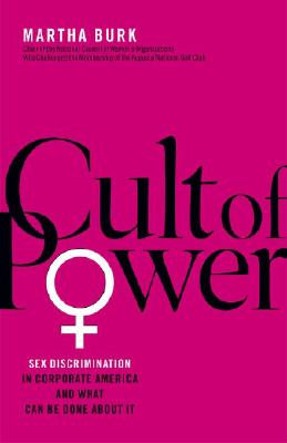 Image for Cult of Power: Sex Discrimination in Corporate America and What Can Be Done About It