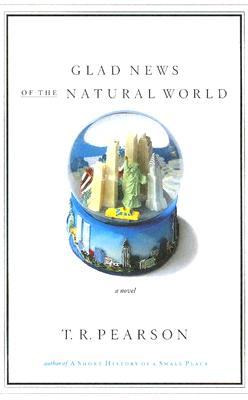 Image for Glad News of the Natural World: A Novel