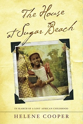 Image for The House at Sugar Beach: In Search of a Lost African Childhood